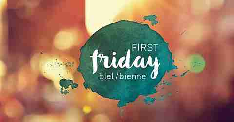 First Friday Biel/Bienne
